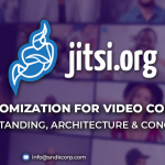 JITSI Customization for Video Conference: Understanding, Architecture & Conclusion.