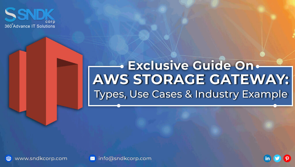Exclusive Guide On AWS STORAGE GATEWAY: Types, Use Cases & Industry Example